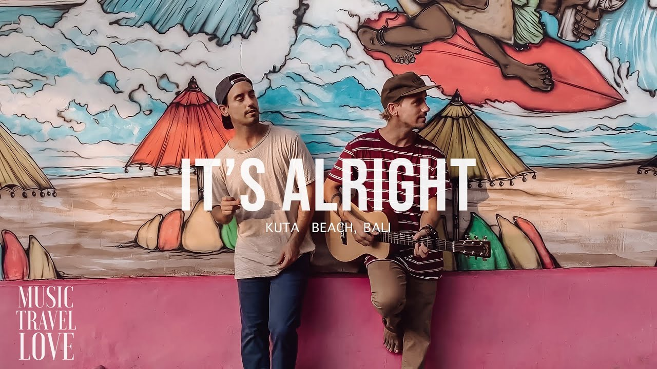 Music Travel Love – It's Alright (Official Video) at Kuta Beach Bali